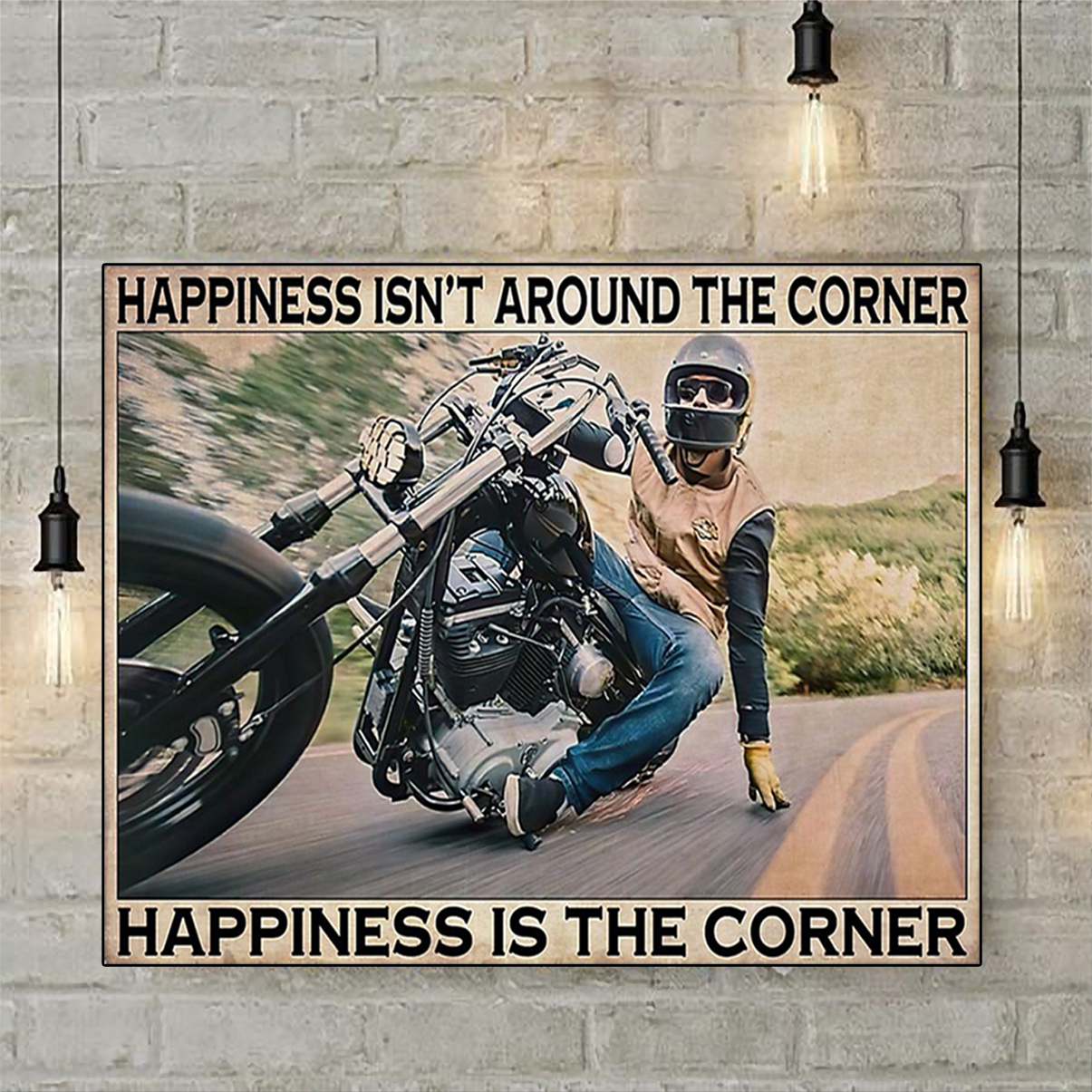 Motorcycle corner hapiness isn't around the corner poster A2
