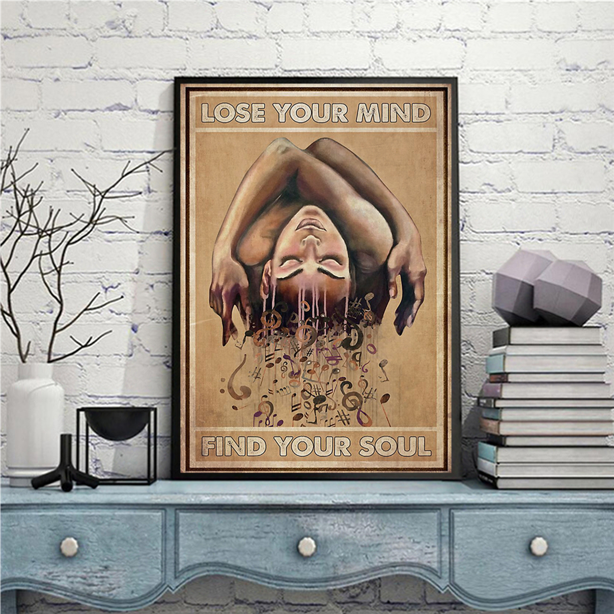 Music staff lose your mind find your soul poster A1