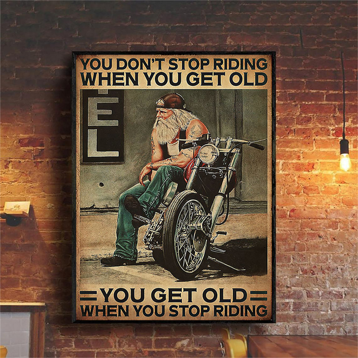 Old biker Motorcycle you don't stop riding poster A1