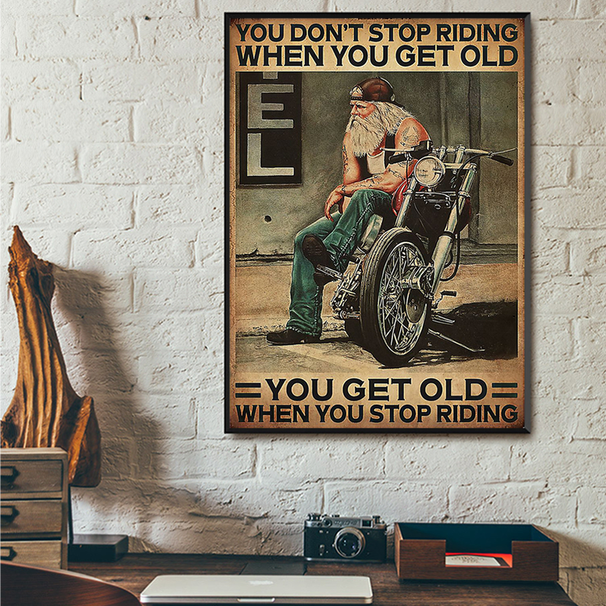 Old biker Motorcycle you don't stop riding poster A2