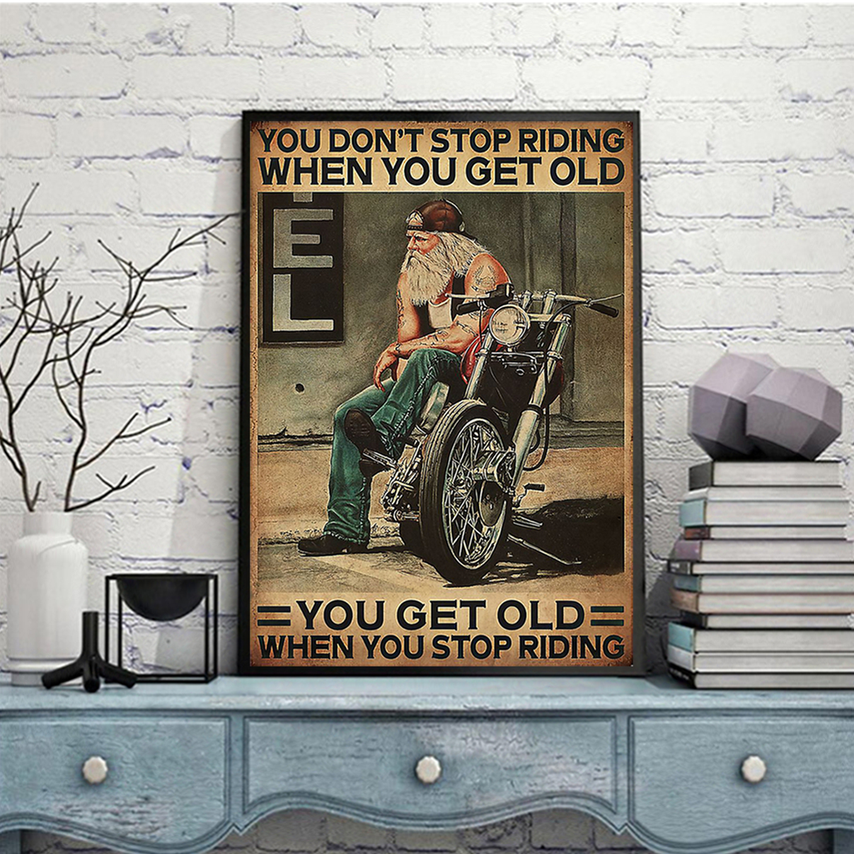 Old biker Motorcycle you don't stop riding poster A3