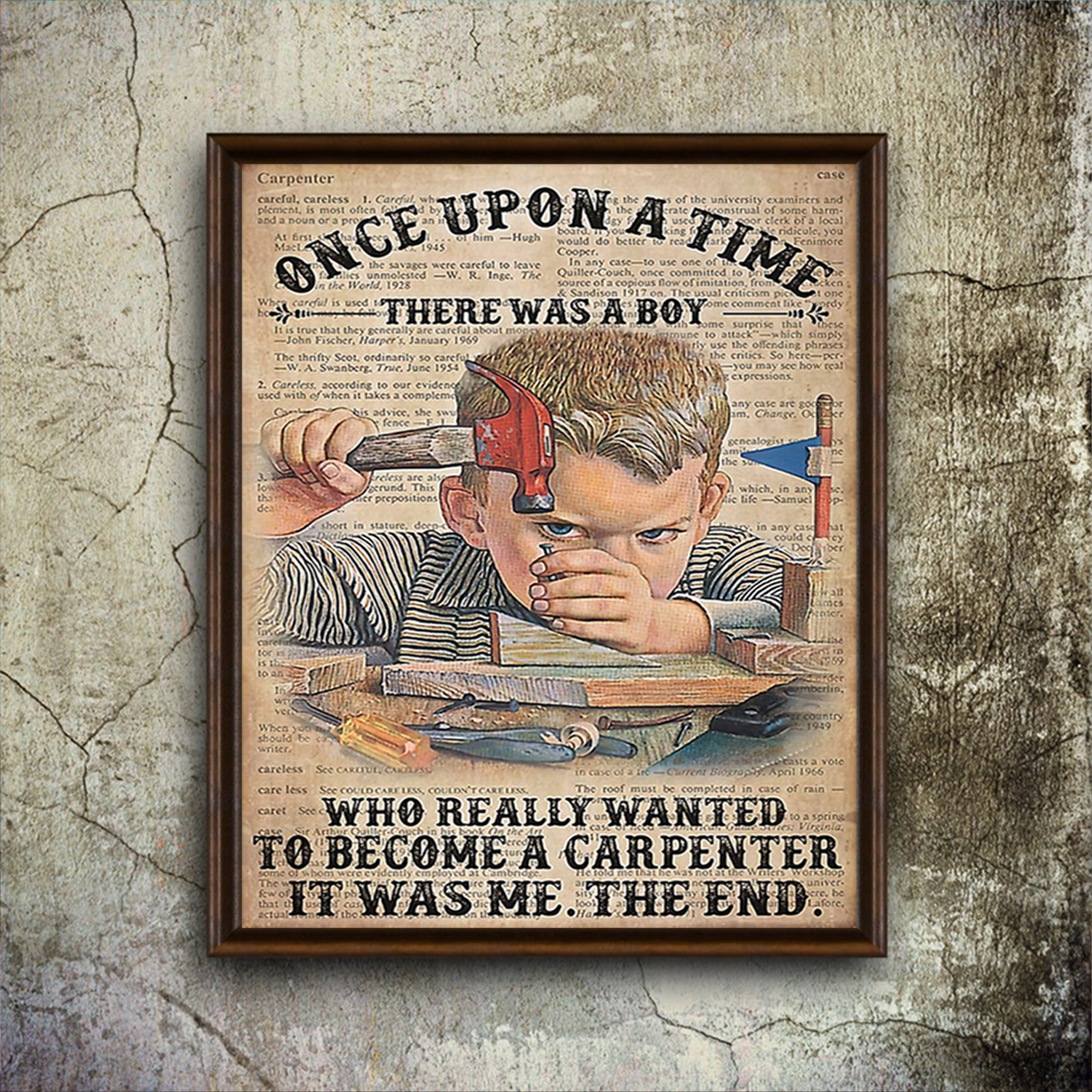 Once upon a time there was a boy who really wanted to become a carpenter poster A3