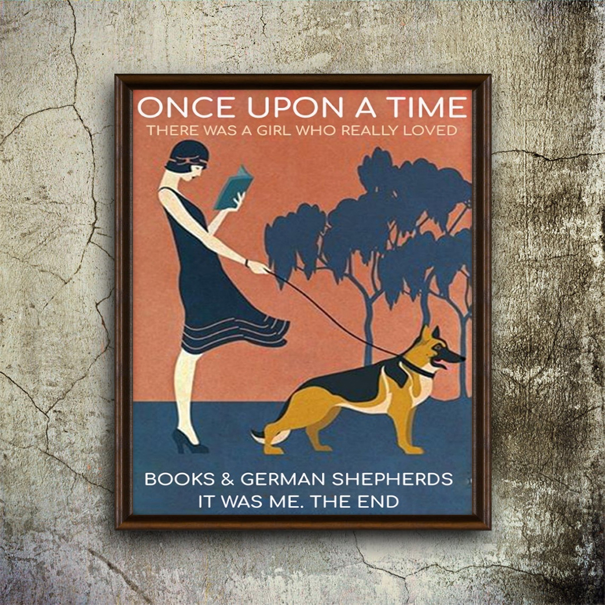 Once upon a time there was a girl who really loved books and german shepherds poster A1