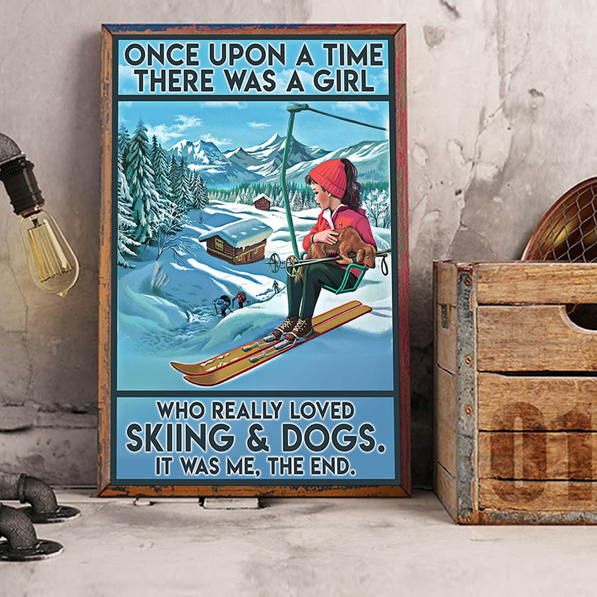 Once upon a time there was a girl who really loved skiing and dogs poster A2