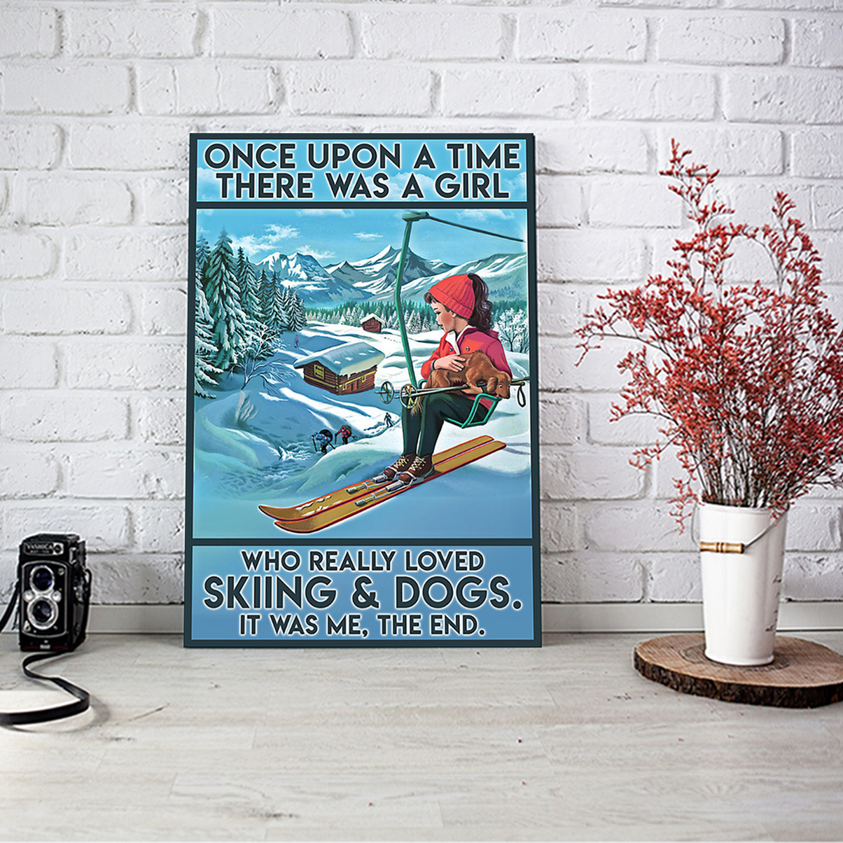 Once upon a time there was a girl who really loved skiing and dogs poster A3