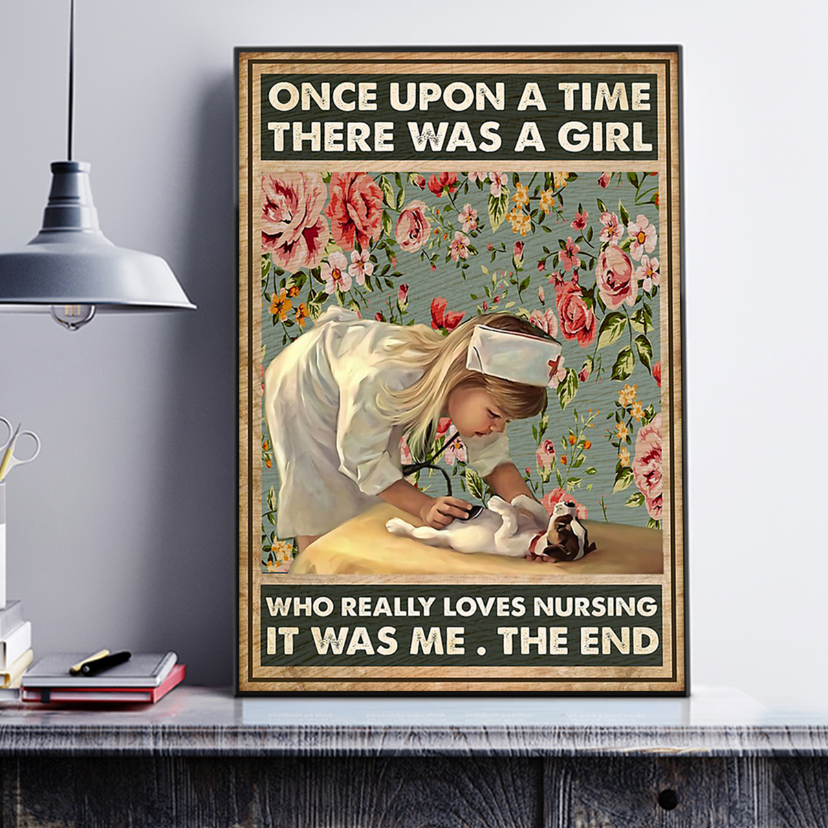 Once upon a time there was a girl who really loves nursing poster A1