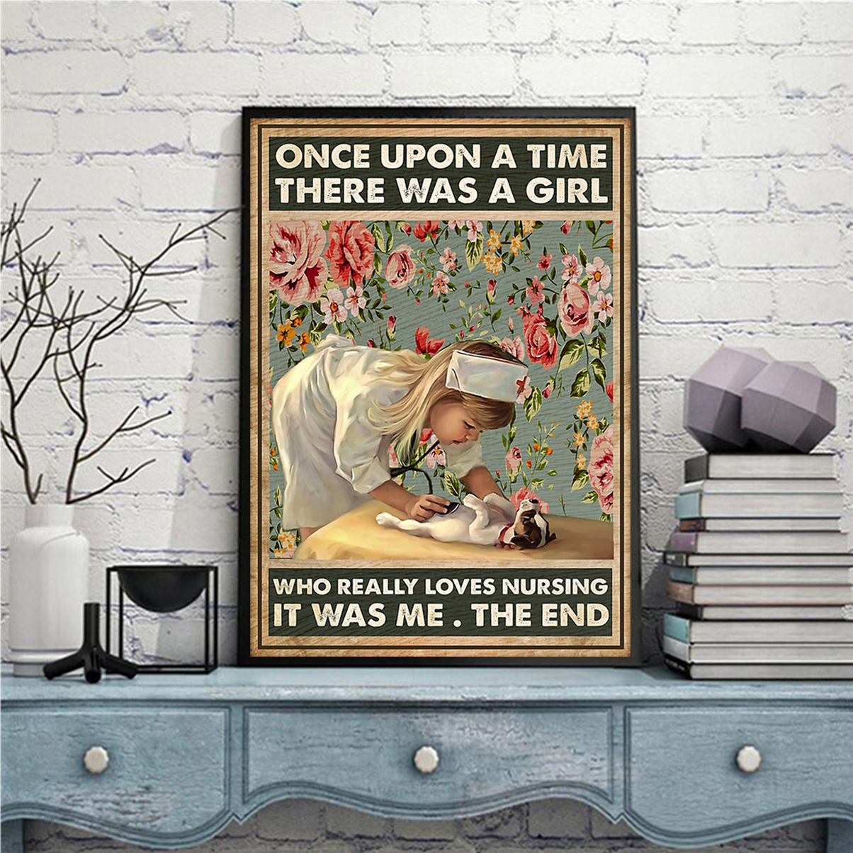 Once upon a time there was a girl who really loves nursing poster A3