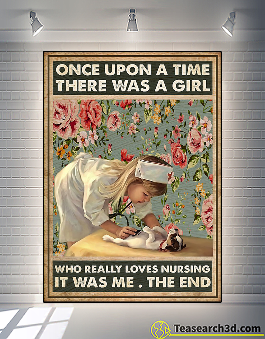 Once upon a time there was a girl who really loves nursing poster