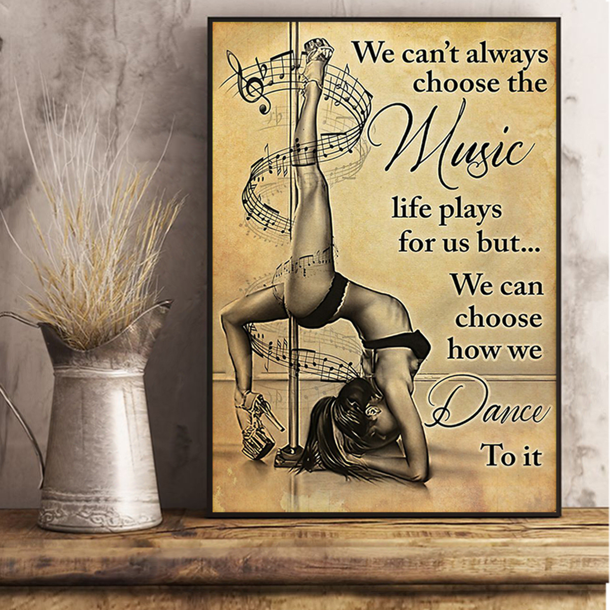 Pole dance we can't alway choose the music poster A1