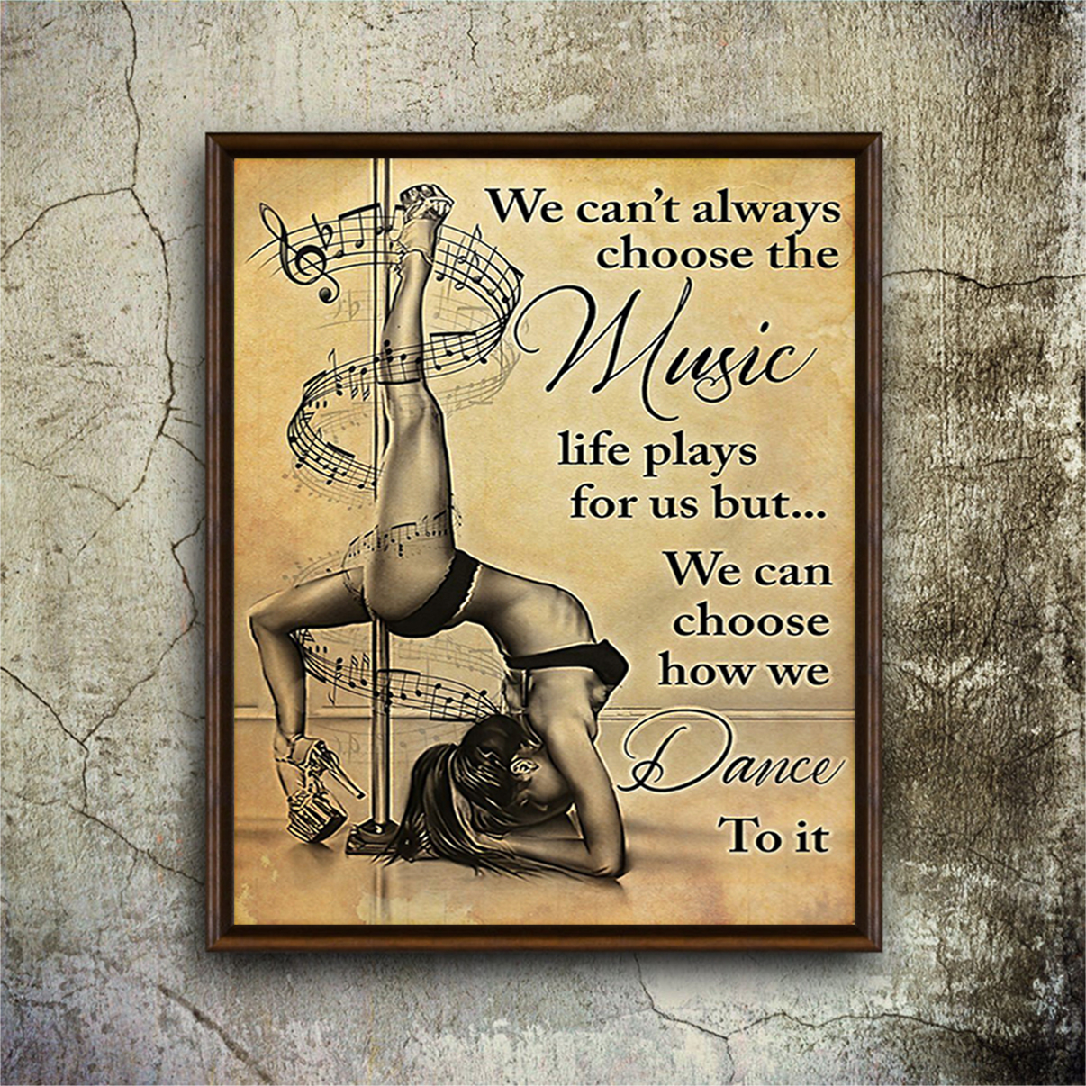 Pole dance we can't alway choose the music poster A3