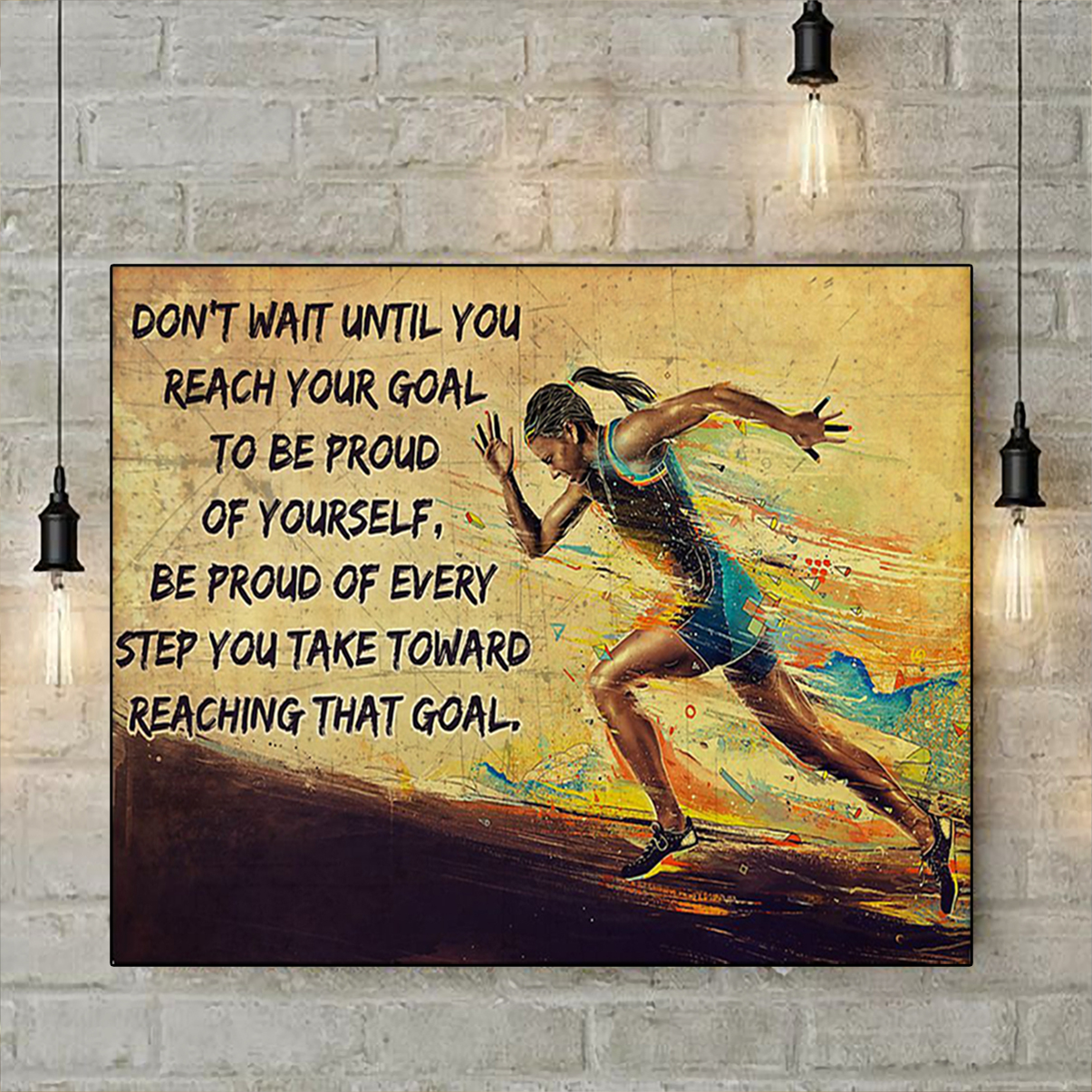 Running don't wait until you reach your goal poster A1