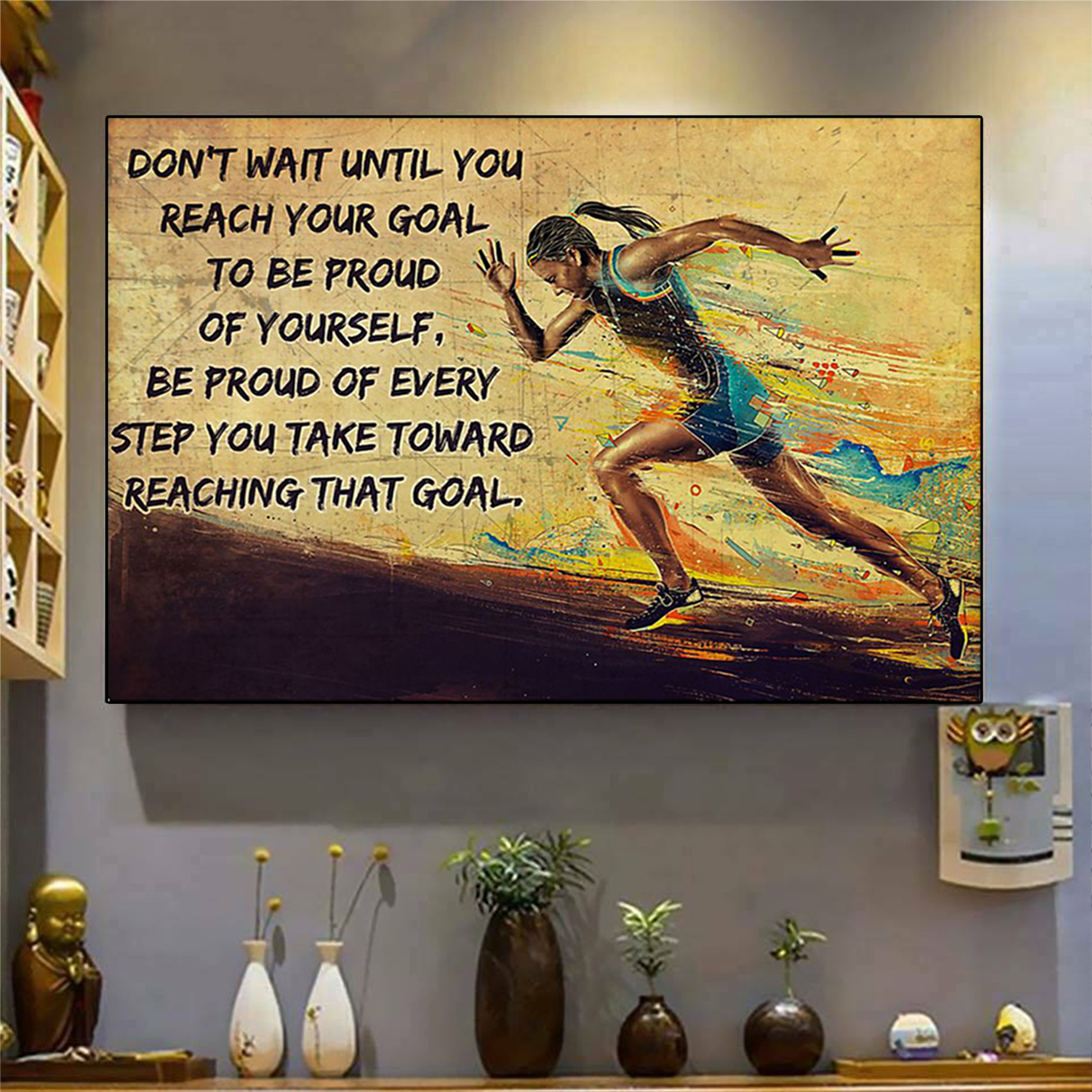 Running don't wait until you reach your goal poster A2