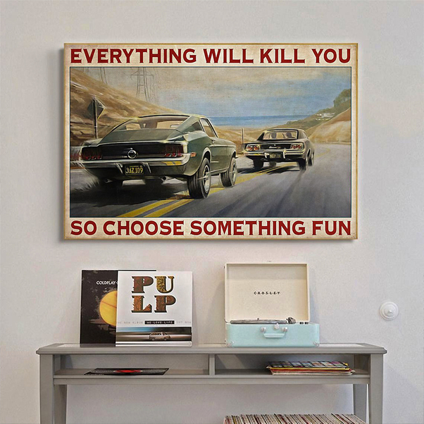 SM car everything will kill you so choose something fun poster A1