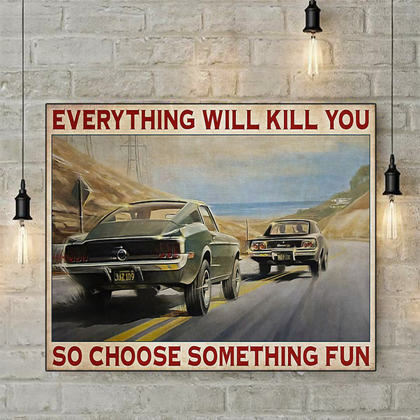 SM car everything will kill you so choose something fun poster A2