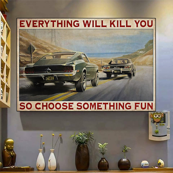 SM car everything will kill you so choose something fun poster A3