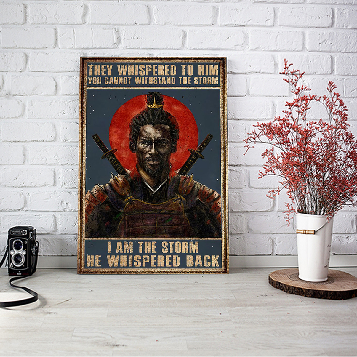 Samurai they whispered to him you cannot withstand the storm poster A1