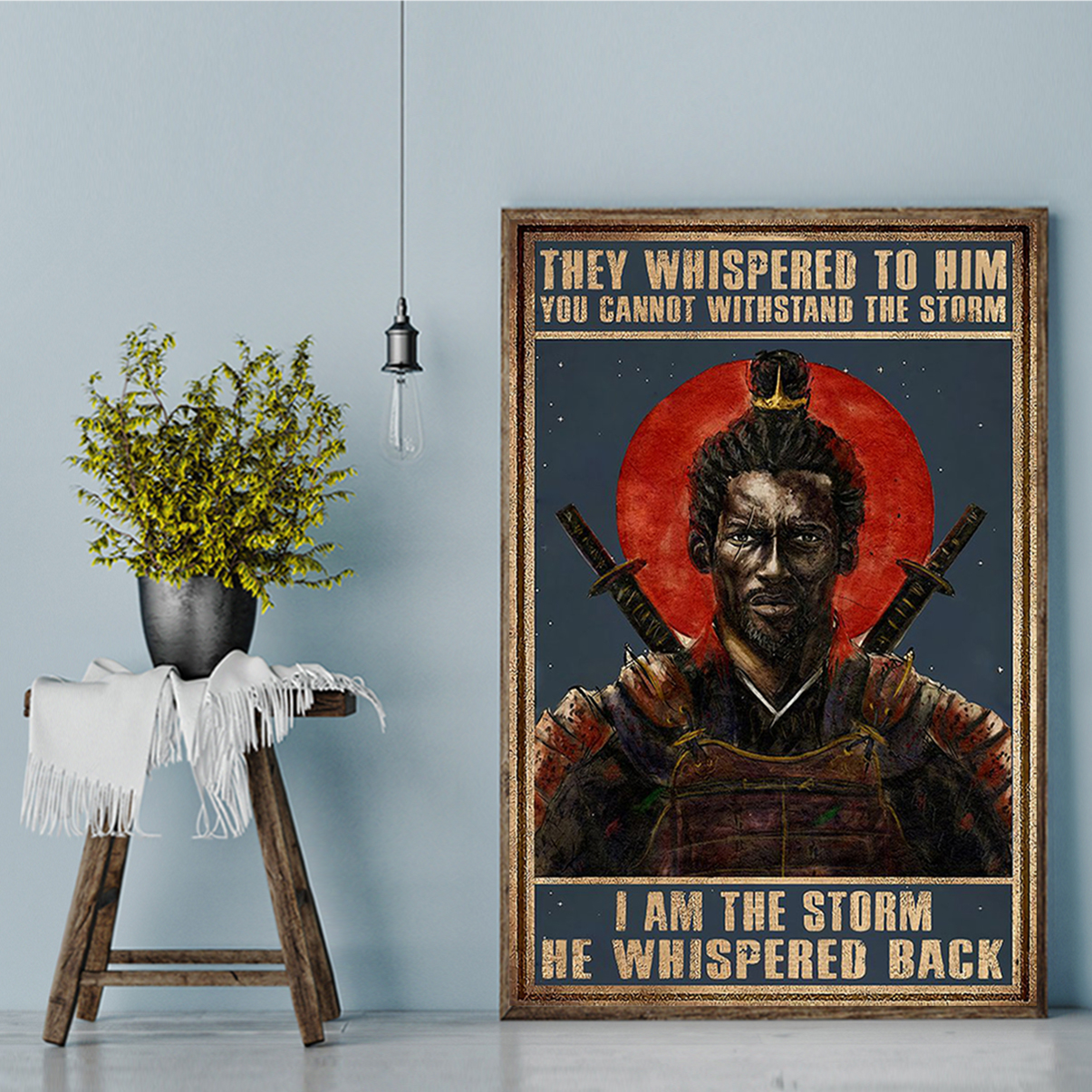 Samurai they whispered to him you cannot withstand the storm poster A2