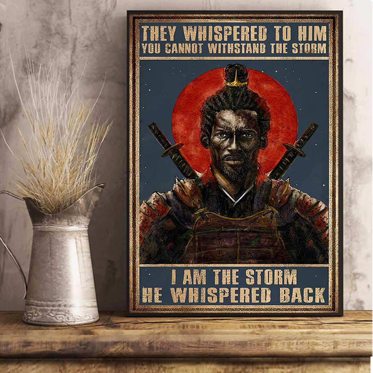 Samurai they whispered to him you cannot withstand the storm poster A3