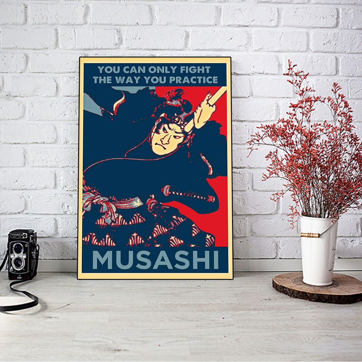 Samurai you can only fight the way you practice musashi poster A3