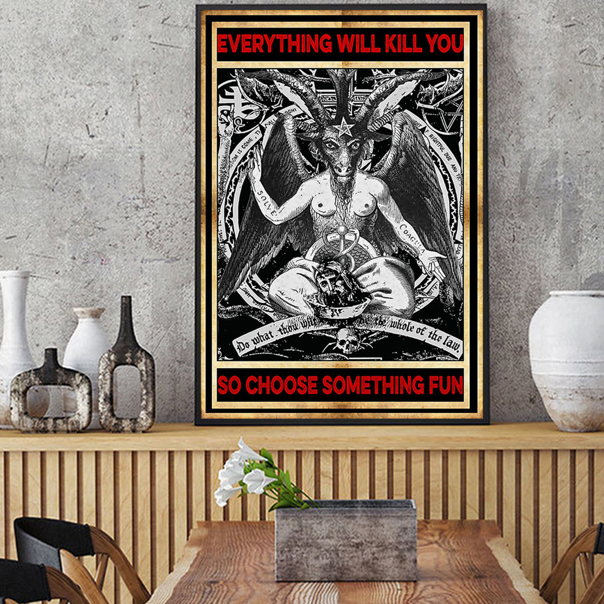 Satan everything will kill you so choose something fun poster A2