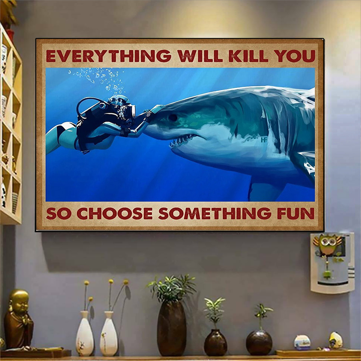 Scuba diving shark everything will kill you so choose something fun canvas prints large