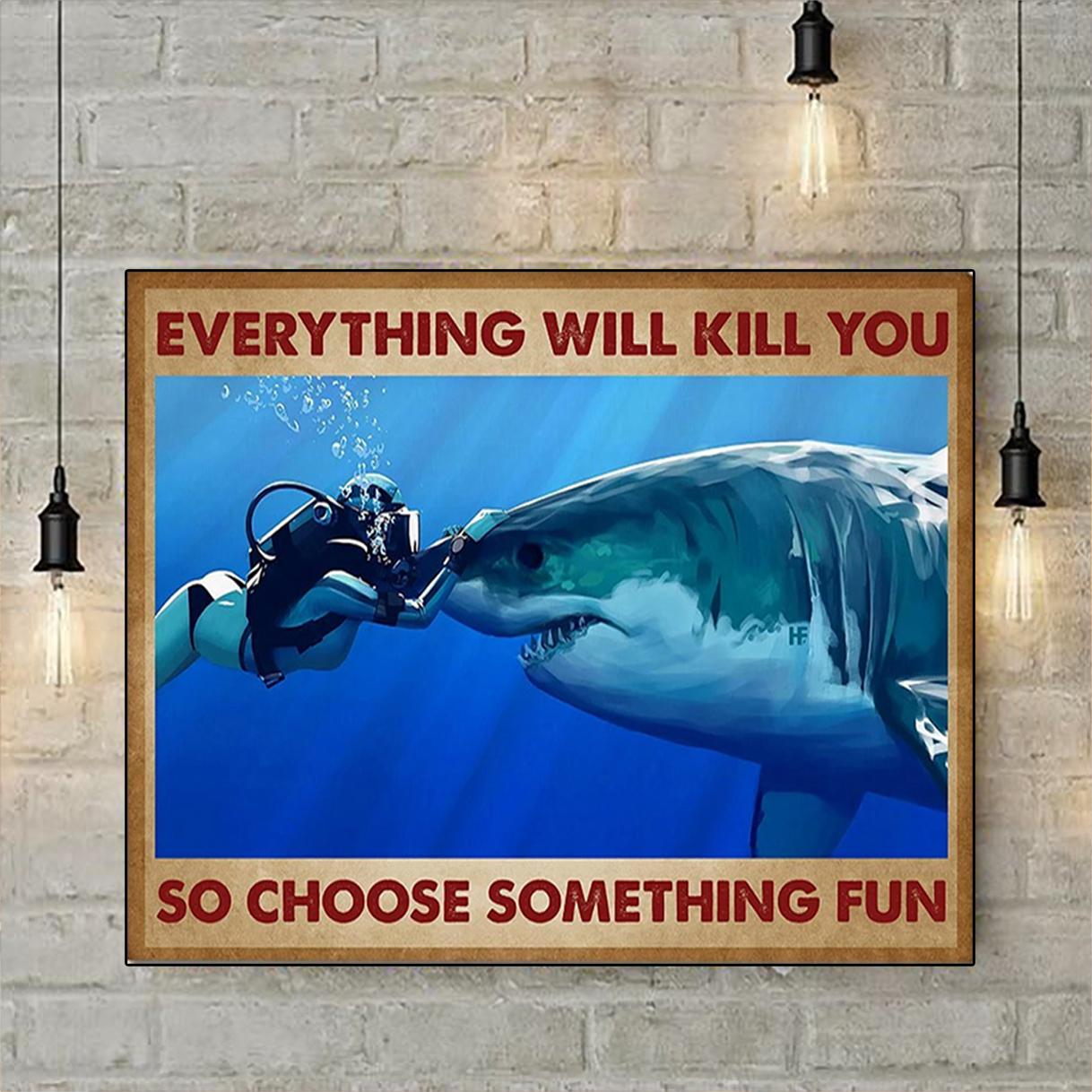 Scuba diving shark everything will kill you so choose something fun canvas prints medium
