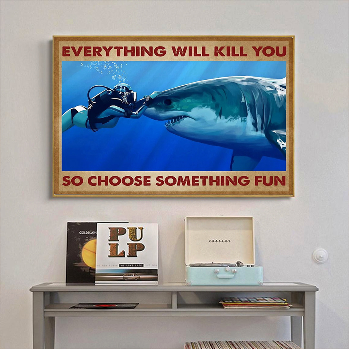 Scuba diving shark everything will kill you so choose something fun canvas prints small