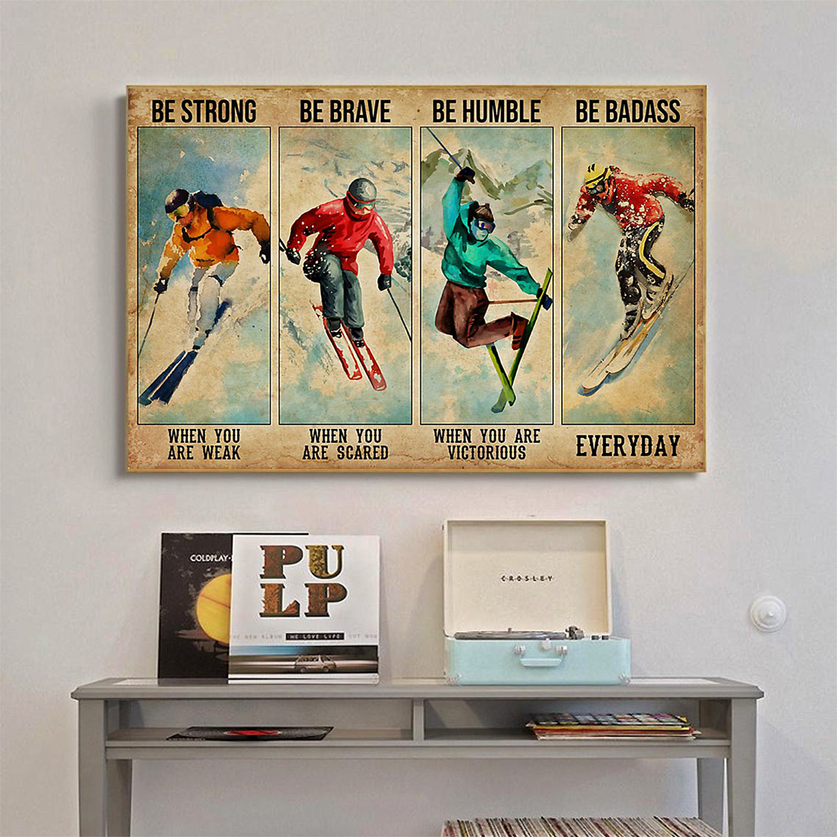 Skiing be strong be brave be humble poster A1