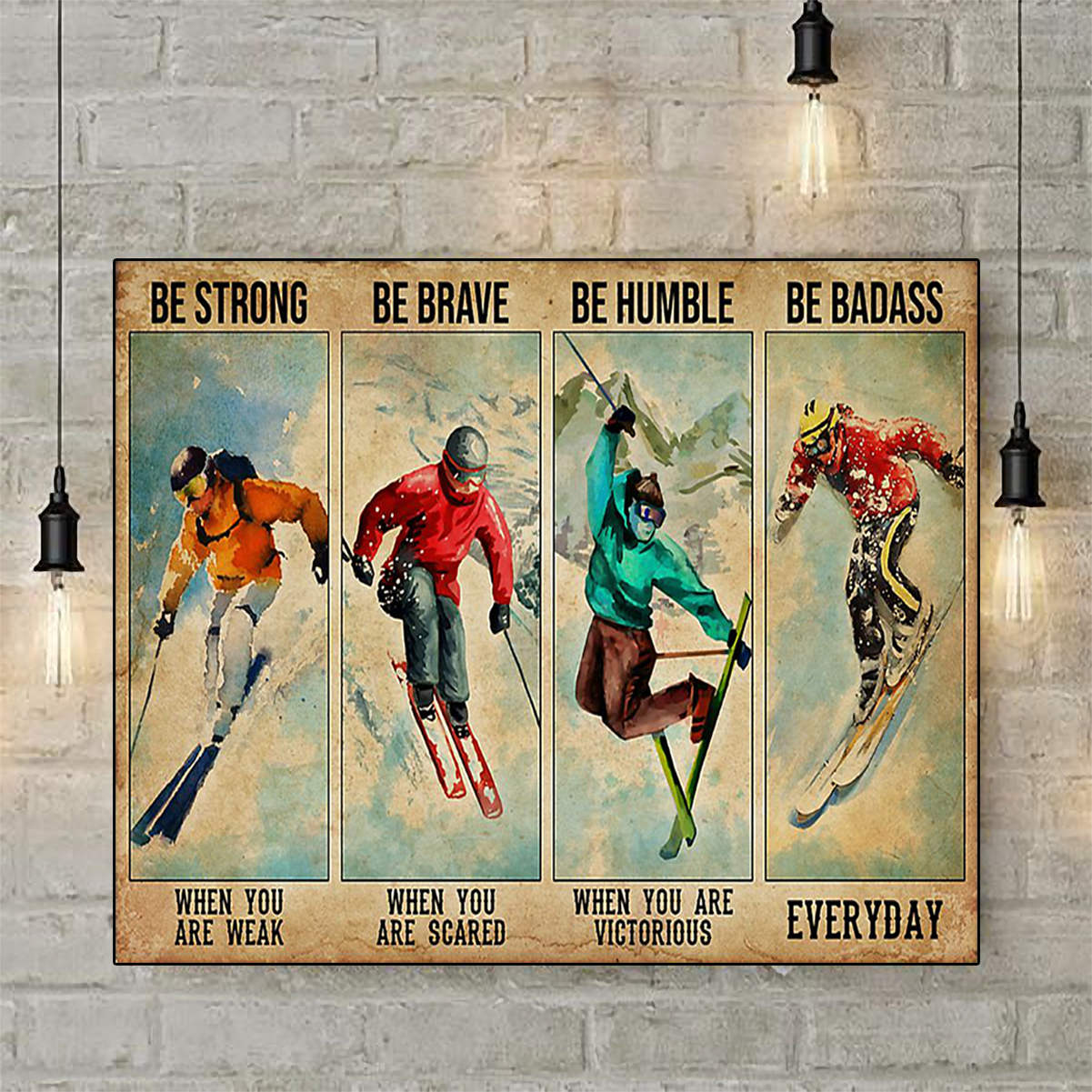 Skiing be strong be brave be humble poster A2