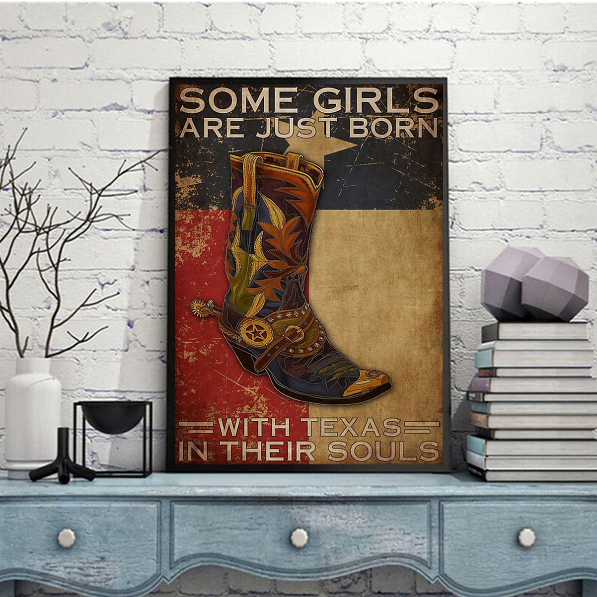 Some girl are just born with texas in their souls poster A2