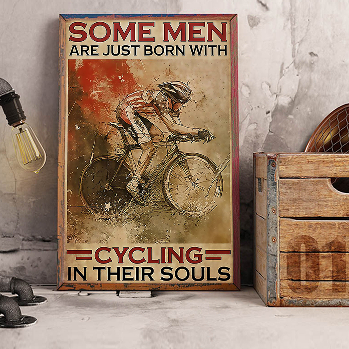 Some men are just born with cycling in their souls poster A2
