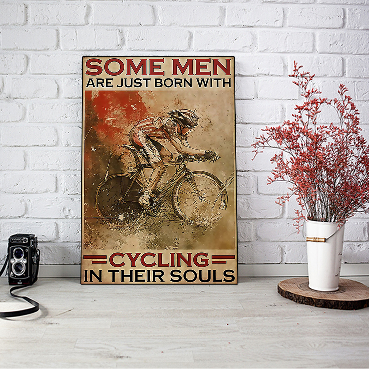 Some men are just born with cycling in their souls poster A3