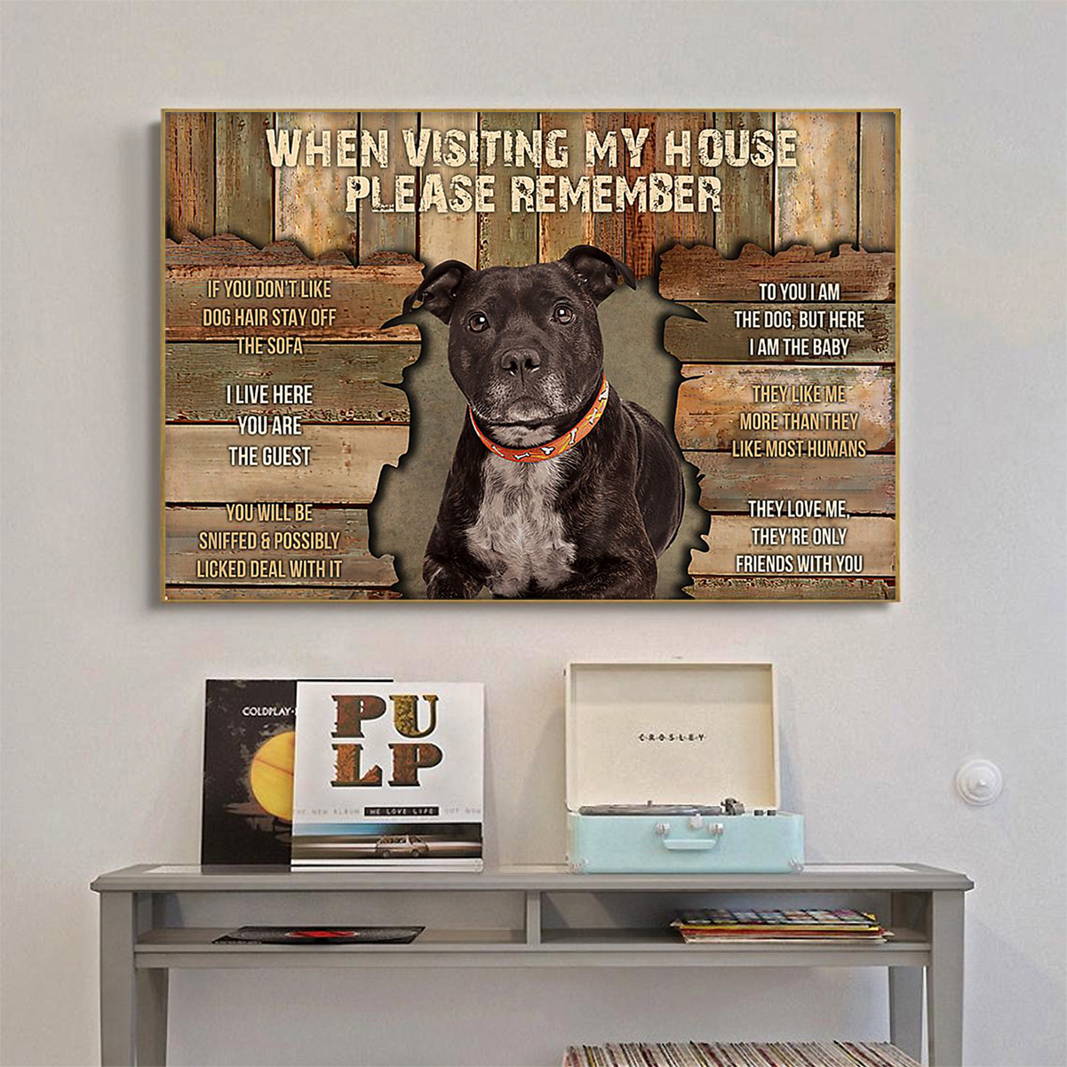 Staffordshire bull terrier when visiting my house please remember poster A1