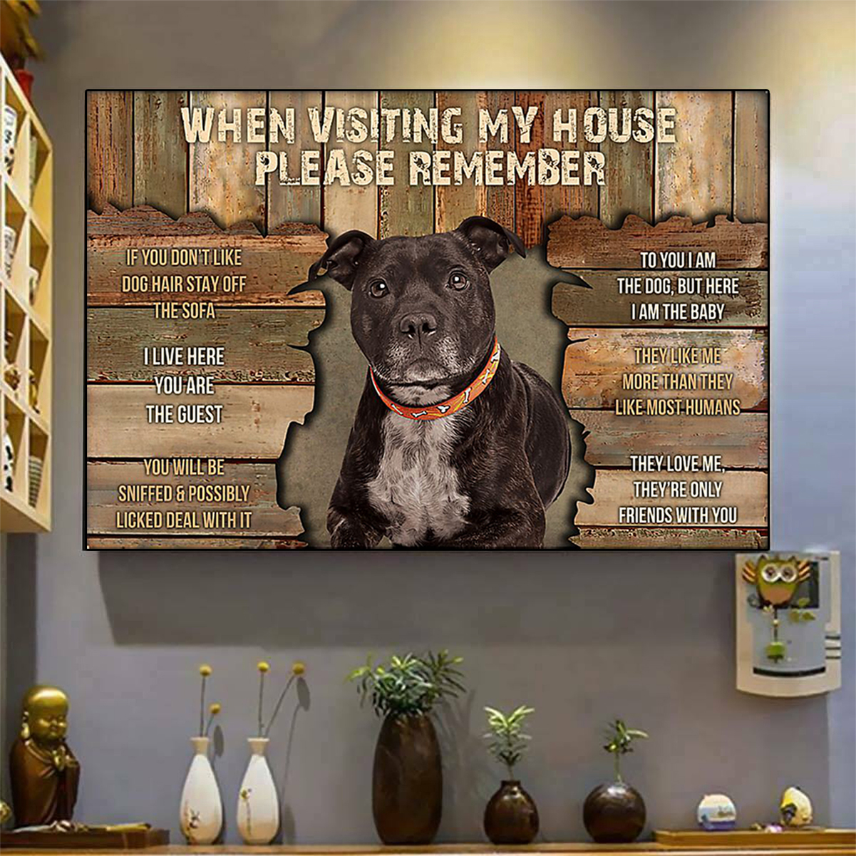Staffordshire bull terrier when visiting my house please remember poster A3