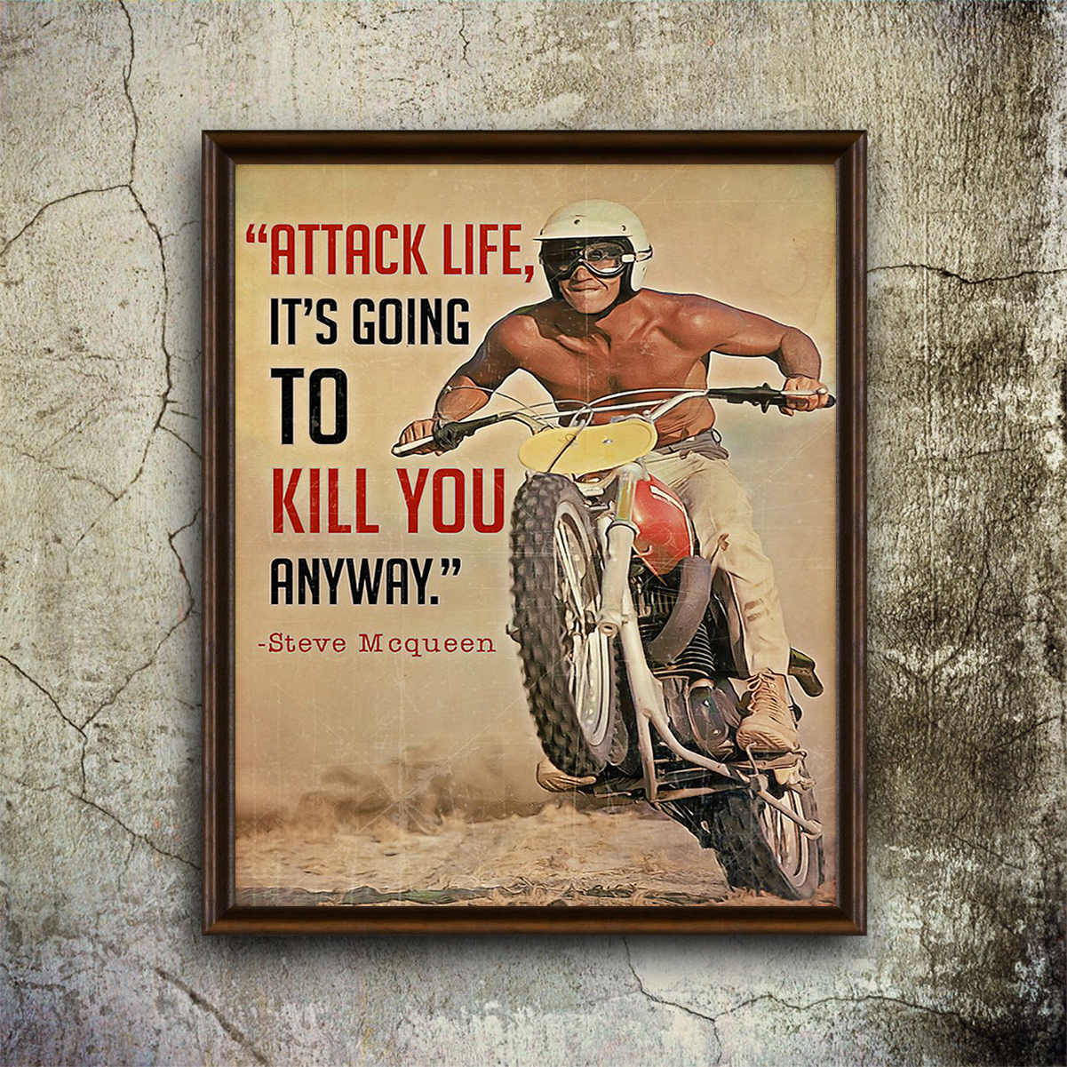 Steve mqueen attack life it's going to kill you anyway poster A1