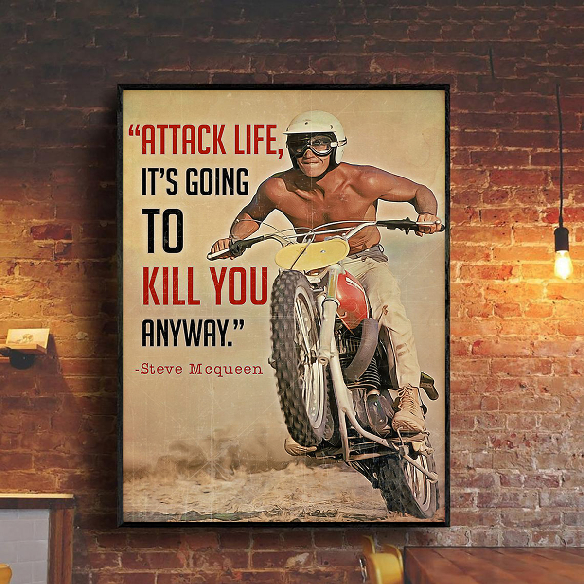 Steve mqueen attack life it's going to kill you anyway poster A2