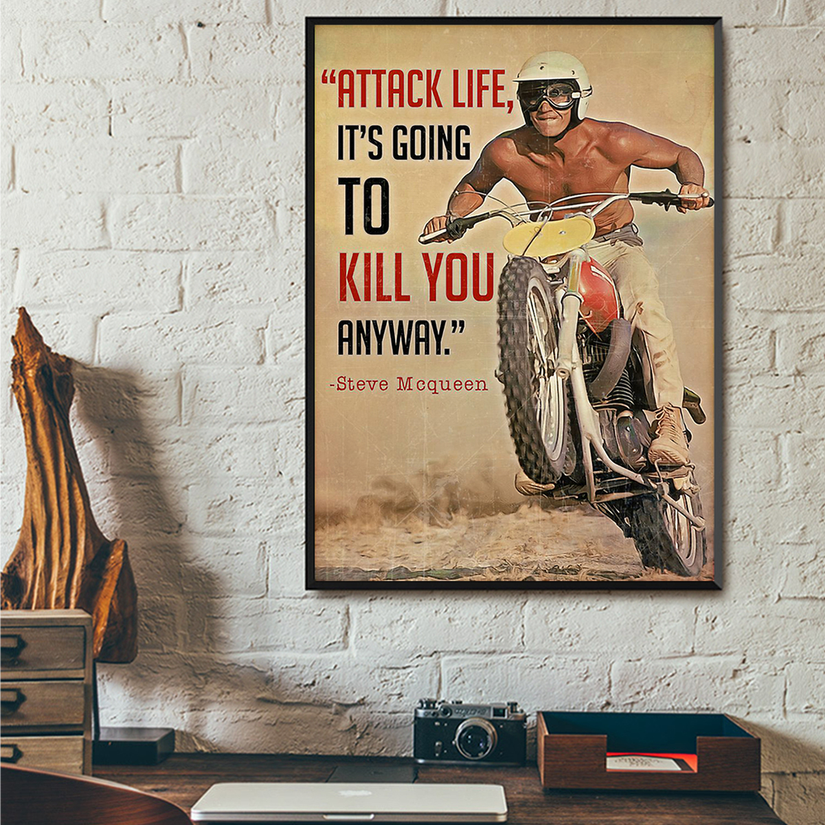 Steve mqueen attack life it's going to kill you anyway poster A3