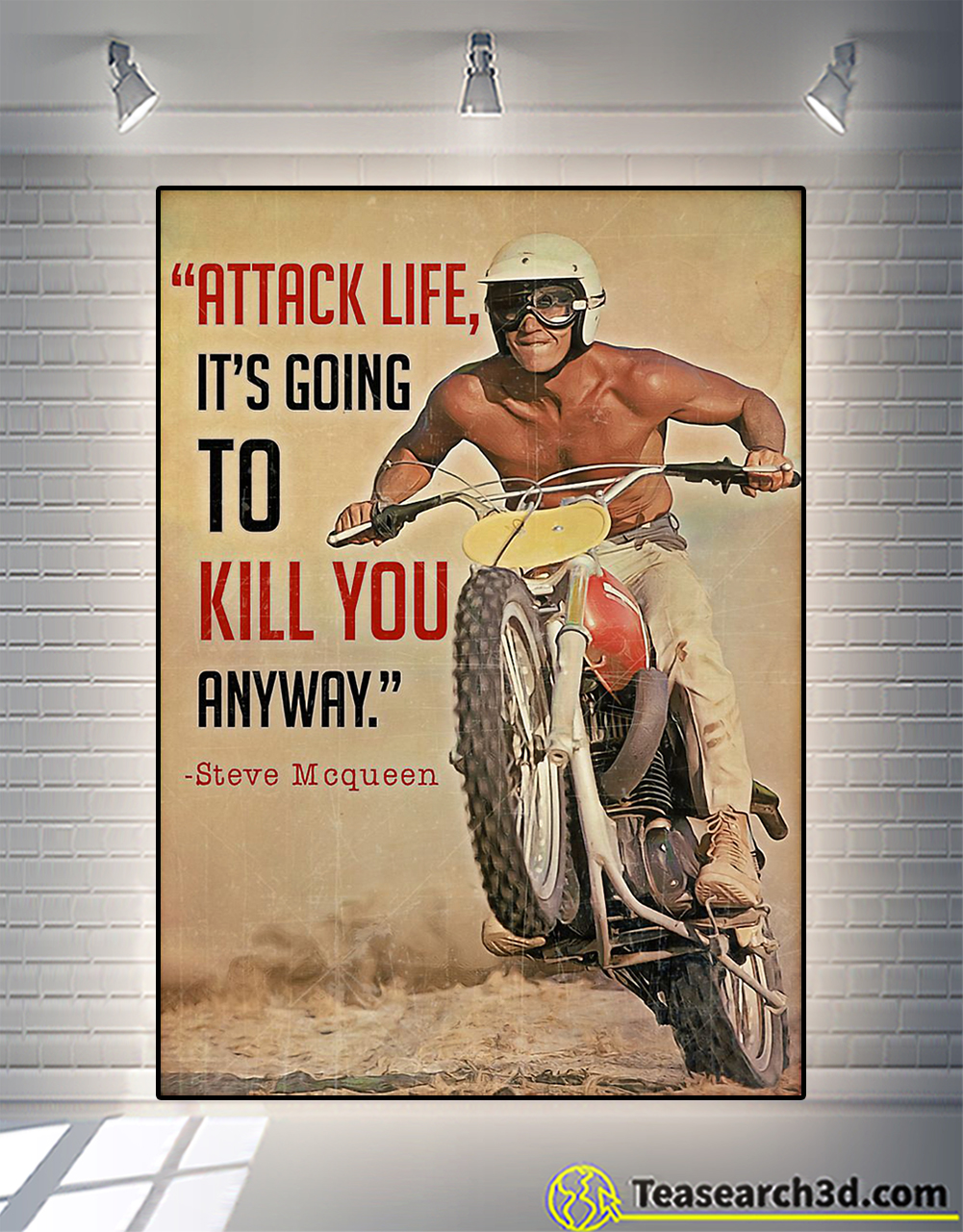 Steve mqueen attack life it's going to kill you anyway poster
