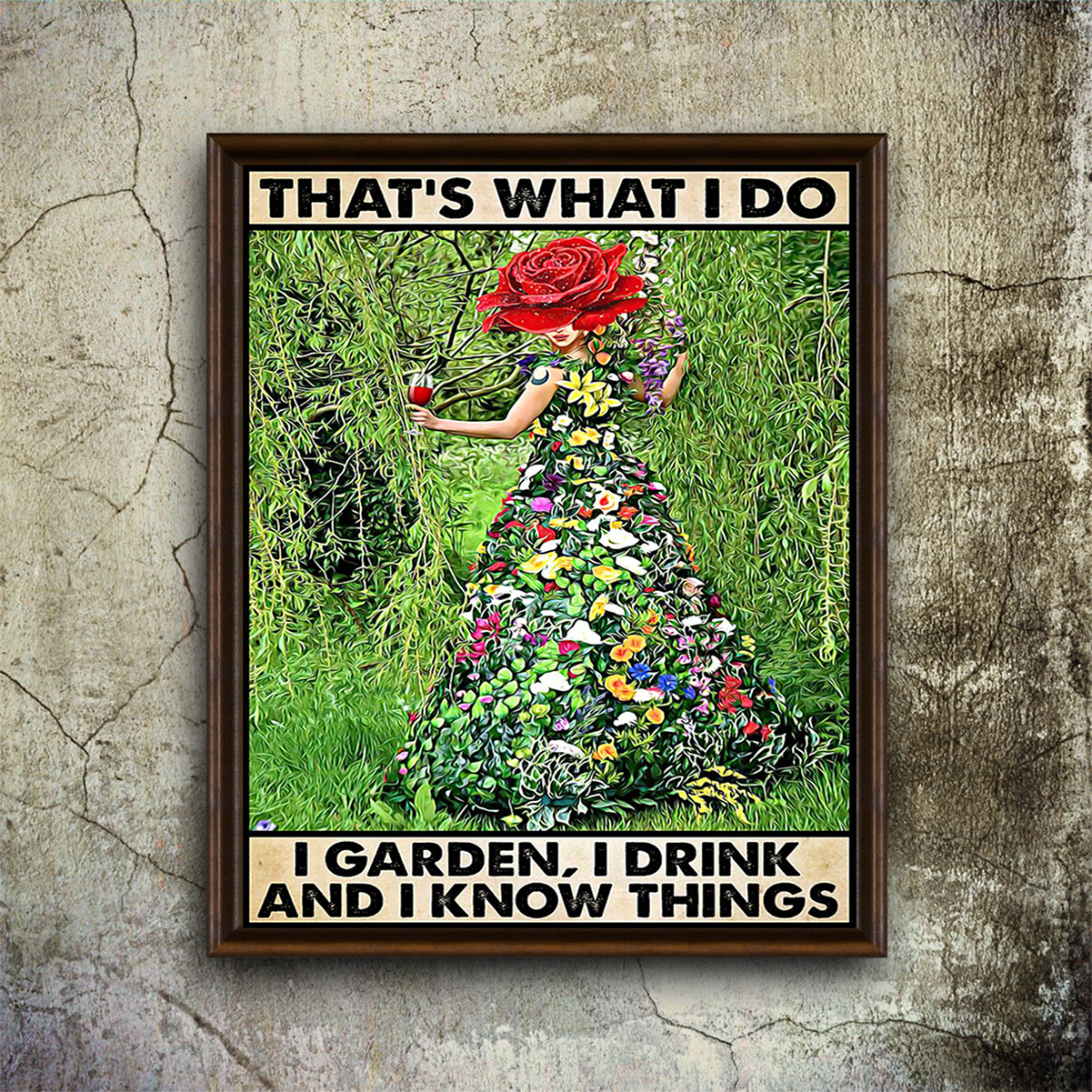That's what I do I garden I drink and I know things gardening poster A1