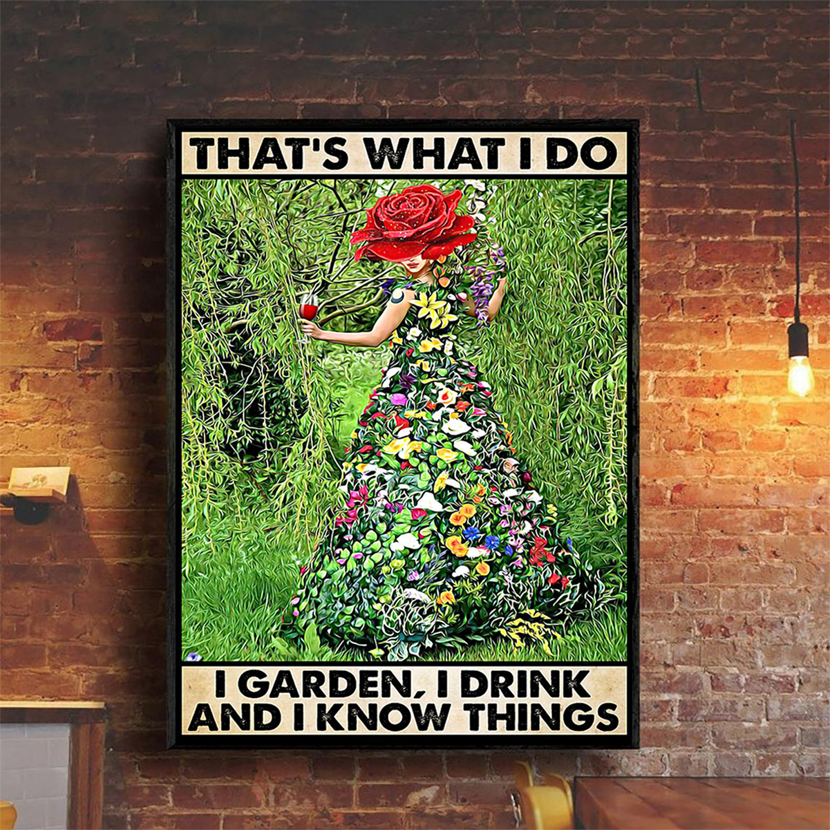 That's what I do I garden I drink and I know things gardening poster A2
