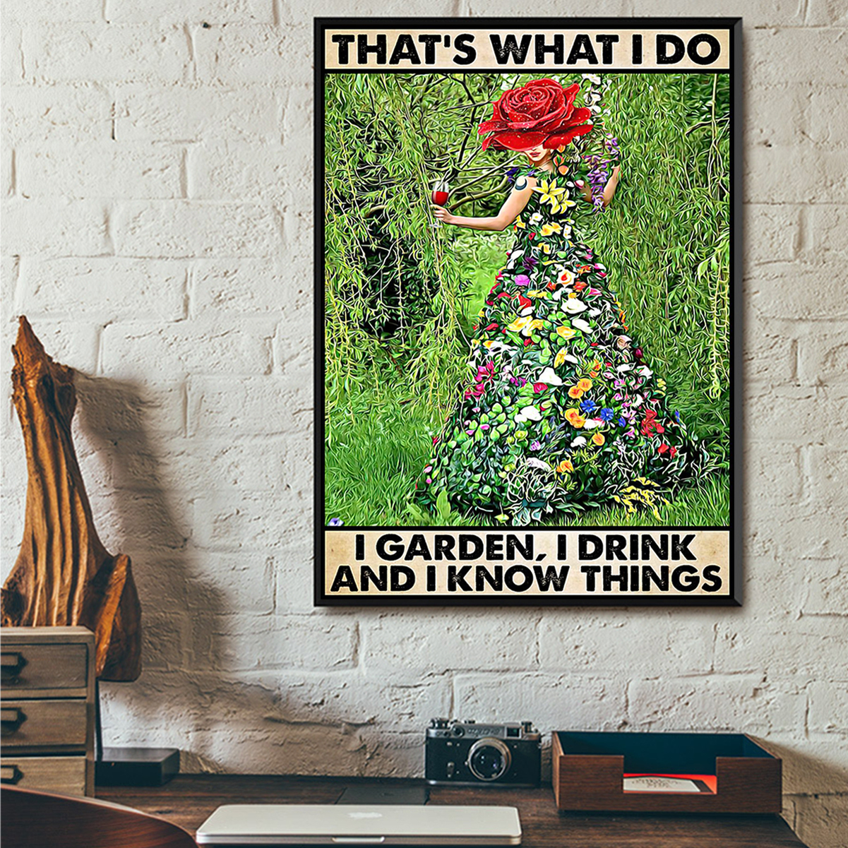 That's what I do I garden I drink and I know things gardening poster A3