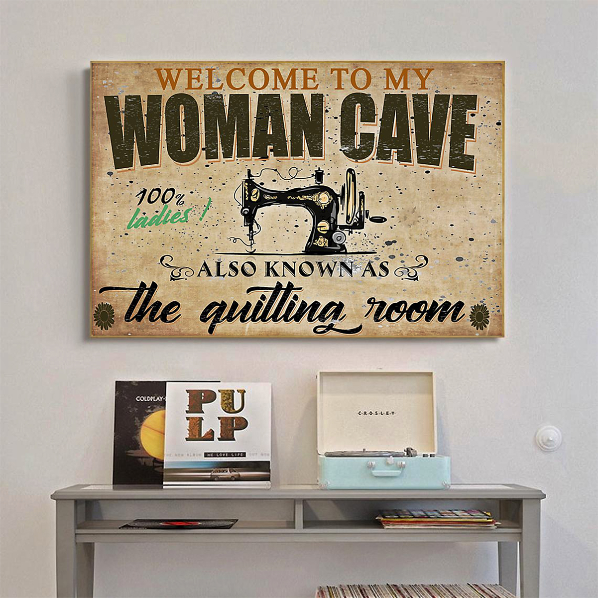 Welcome to my woman cave quilting poster A1