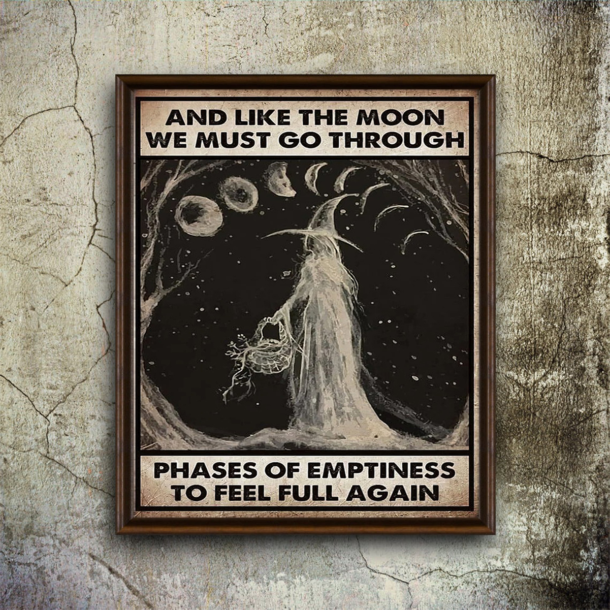 Witch And like the moon we must go through phases of emptiness to feel full again poster A1