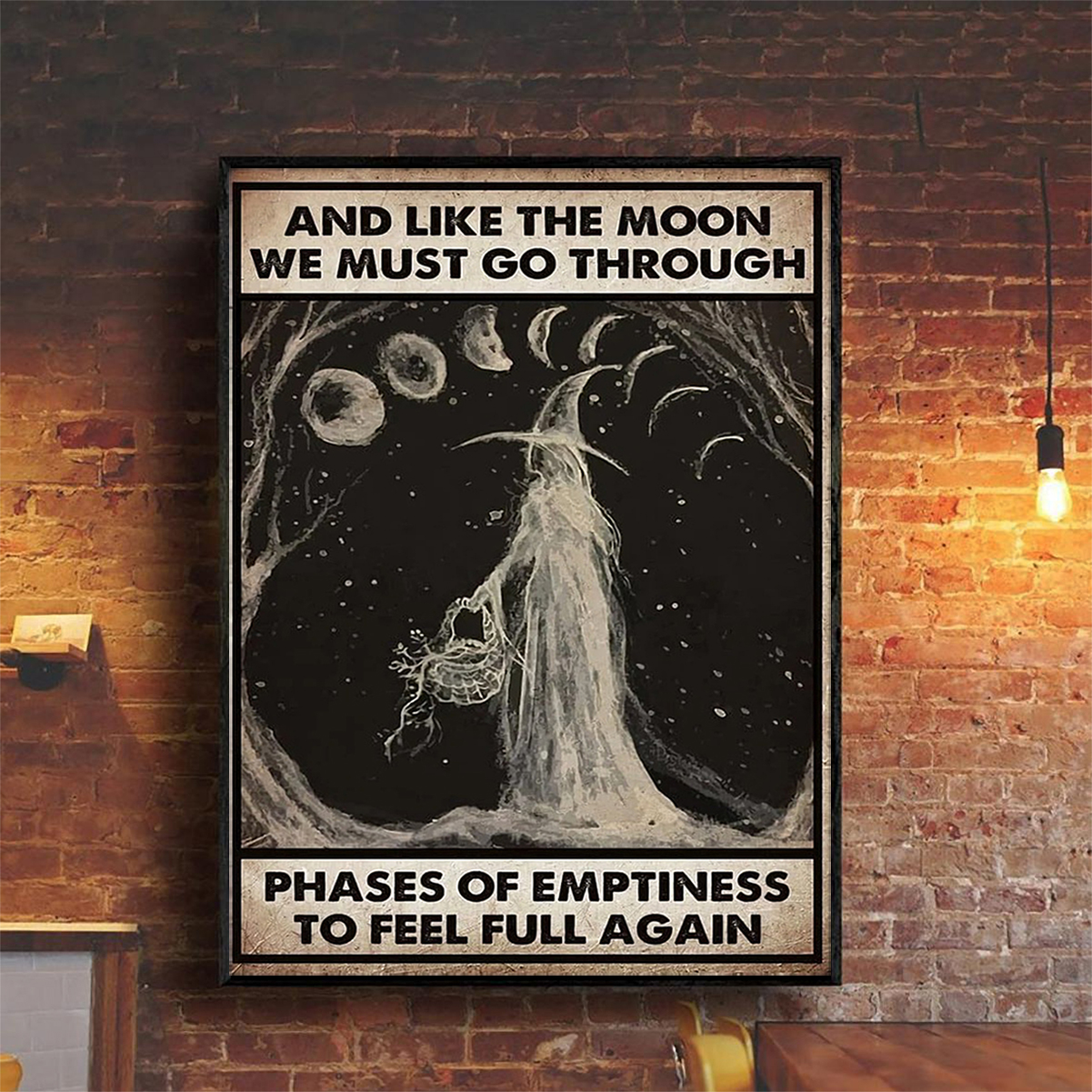 Witch And like the moon we must go through phases of emptiness to feel full again poster A2