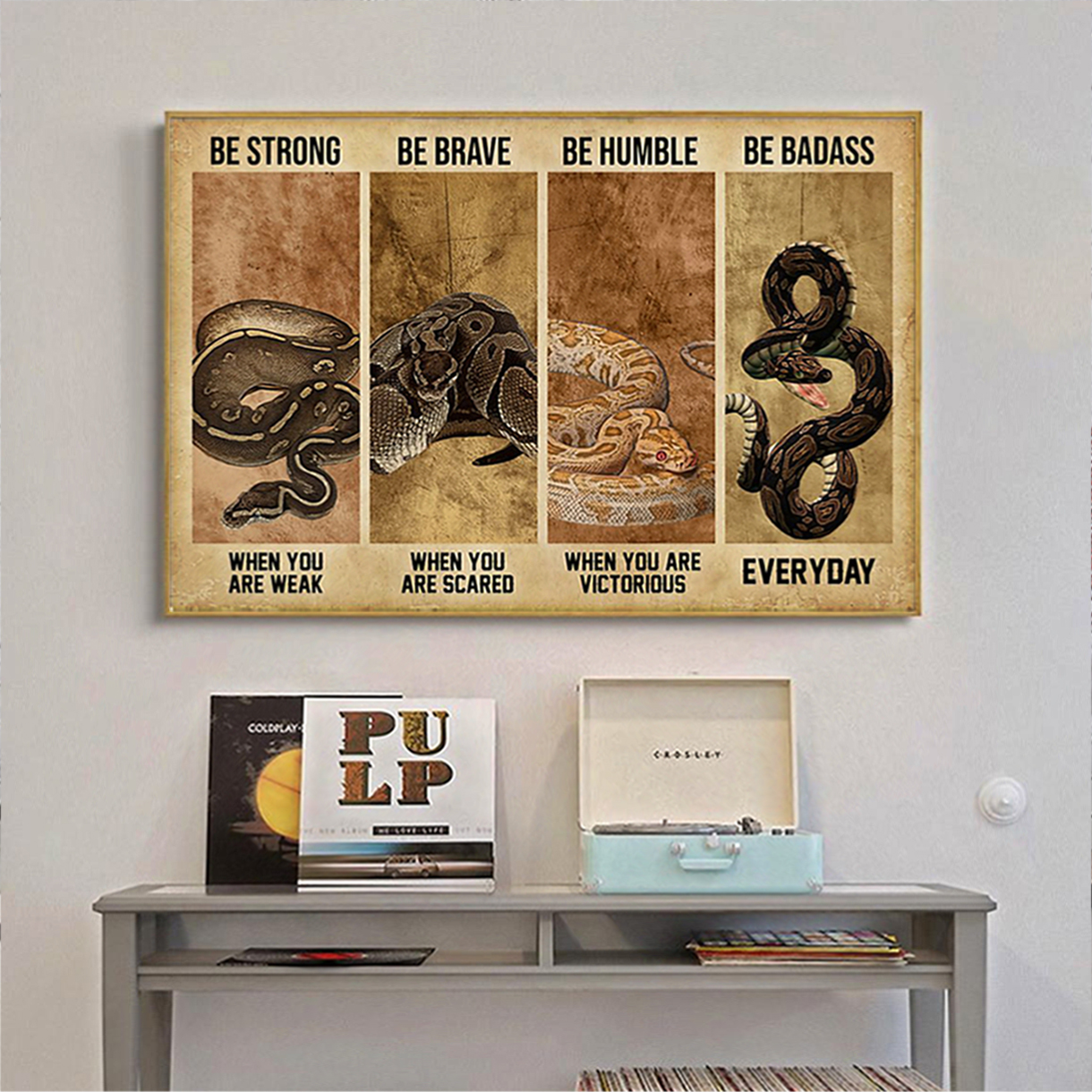 Ball python be strong be brave be humble be badass poster A1