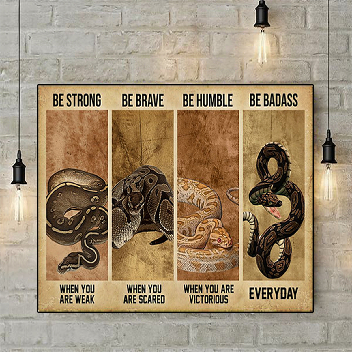 Ball python be strong be brave be humble be badass poster A2