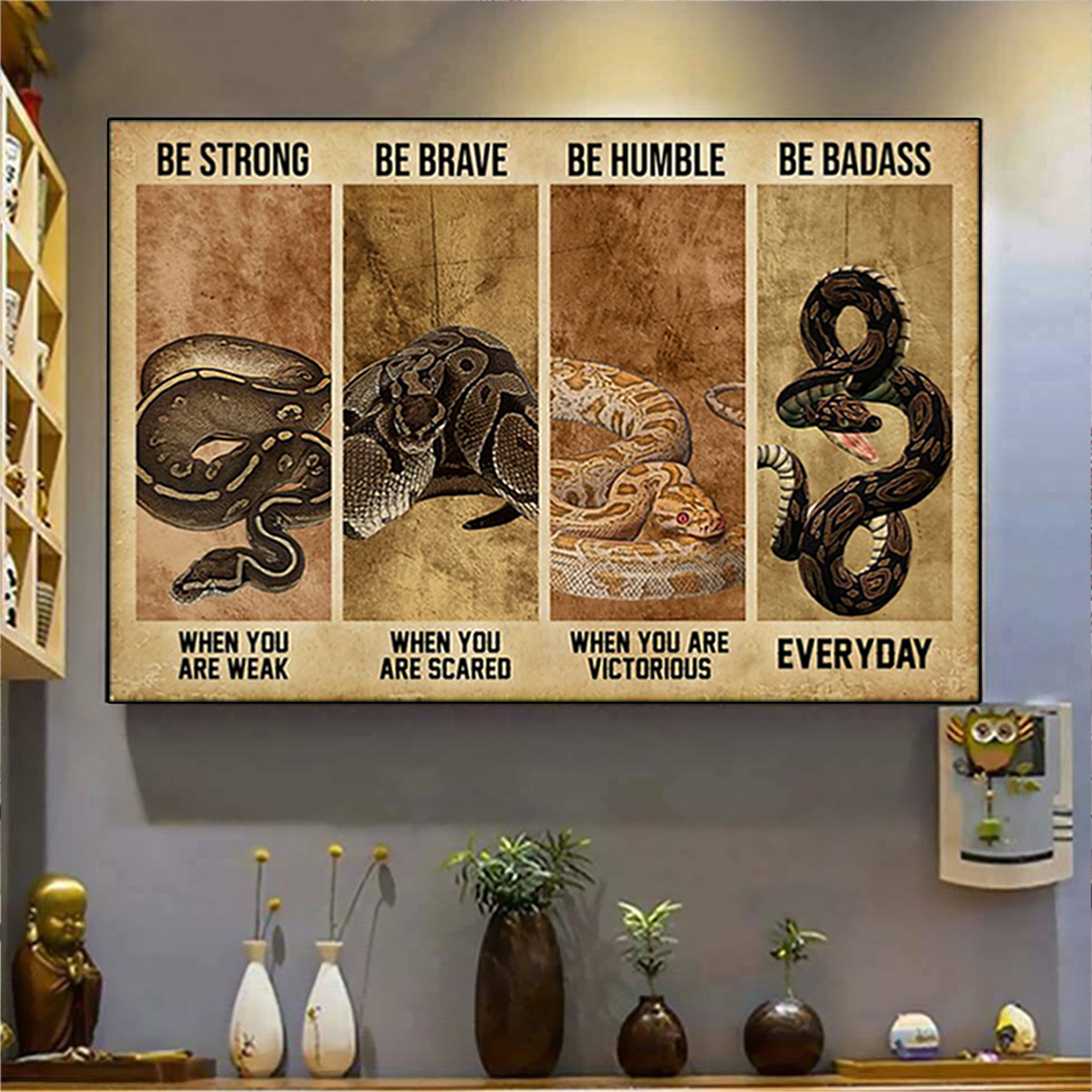 Ball python be strong be brave be humble be badass poster A3