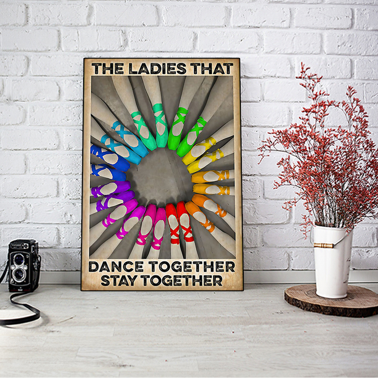 Ballet the ladies that dance together stay together poster A1