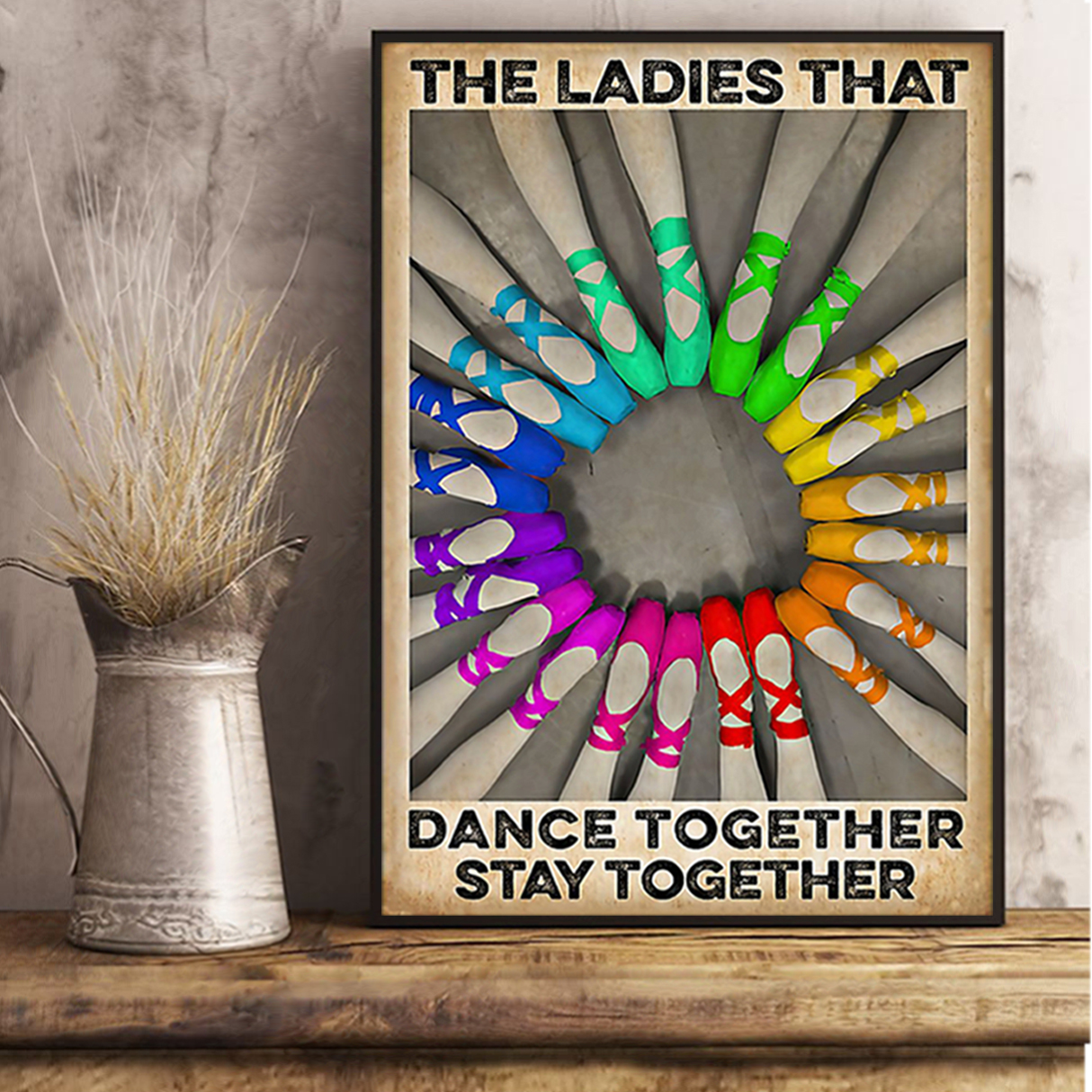 Ballet the ladies that dance together stay together poster A3