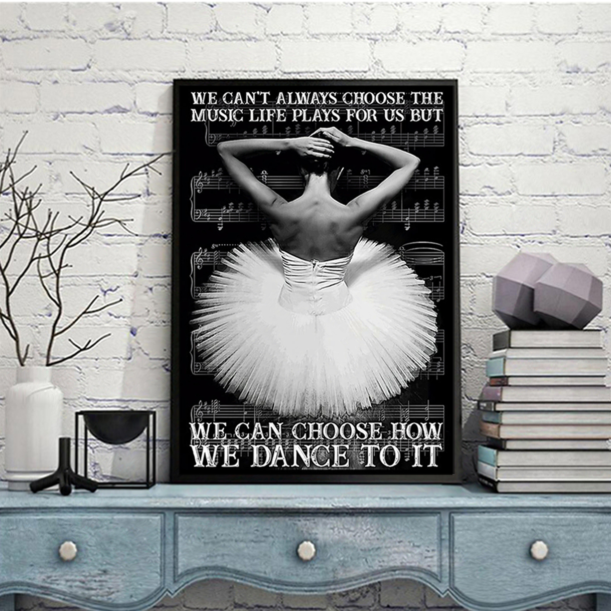 Ballet we can't always choose the music poster A3